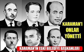KARAMAN'I ONLAR YÖNETTİ