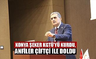 KONYA ŞEKER KGTÜ'YÜ KURDU, ANFİLER ÇİFTÇİ İLE DOLDU