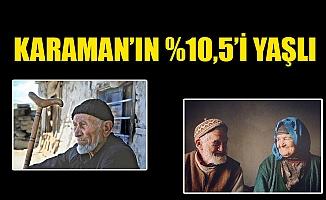 KARAMAN'IN %10,5'İ YAŞLI