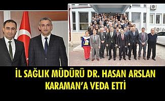 İL SAĞLIK MÜDÜRÜ DR. HASAN ARSLAN KARAMAN'A VEDA ETTİ