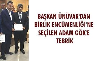 BAŞKAN ÜNÜVAR'DAN BİRLİK ENCÜMENLİĞİ'NE SEÇİLEN ADAM GÖK'E TEBRİK