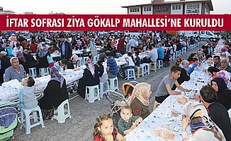 İFTAR SOFRASI ZİYA GÖKALP MAHALLESİ'NE KURULDU