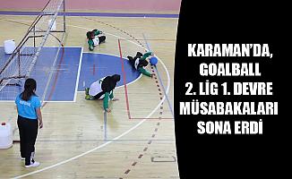KARAMAN'DA, GOALBALL 2. LİG 1. DEVRE MÜSABAKALARI SONA ERDİ