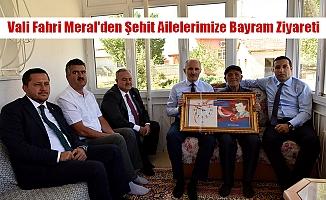 Vali Fahri Meral'den Şehit Ailelerimize Bayram Ziyareti