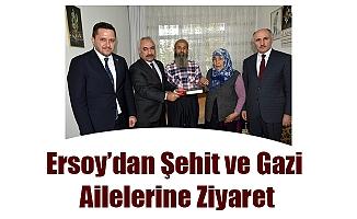 Ersoy'dan Şehit ve Gazi Ailelerine Ziyaret