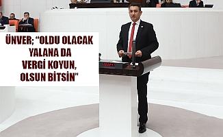 """""""OLDU OLACAK YALANA DA VERGİ KOYUN, OLSUN BİTSİN"""""""