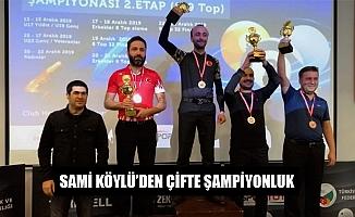 SAMİ KÖYLÜ'DEN ÇİFTE ŞAMPİYONLUK