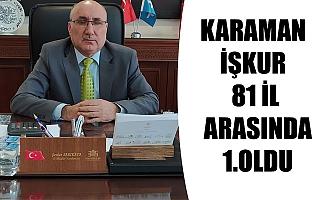 KARAMAN İŞKUR 81 İL ARASINDA 1.OLDU