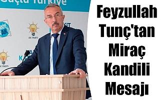 Feyzullah Tunç'tan Miraç Kandili Mesajı