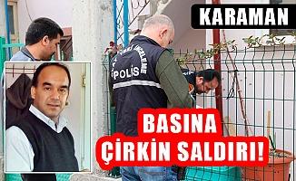 BASINA ÇİRKİN SALDIRI!