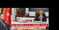 Rektör Akgül, Başkan Ertuğrul Çalışkan'ı Ziyaret Etti