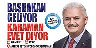 Başbakan Binali Yıldırım Karaman'a Gelecek