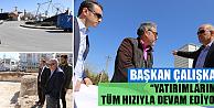 Karaman Belediye Başkanı Çalışkan, Yatırımlar hızla devam ediyor