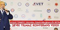 Şevki Yılmaz Karaman'da Konferans Verdi