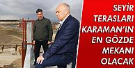 Seyir Terasları Karaman'da Gözde Mekanlardan Oluyor
