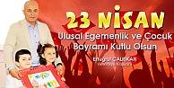 BAŞKAN ERTUĞRUL ÇALIŞKAN'IN 23 NİSAN MESAJI