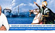 Başkan Ertuğrul Çalışkan, İstanbul'un fethi mesajı