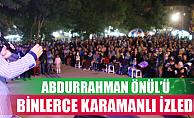 İlahi Sanatçısı Abdurrahman Önül Karaman'da Konser Verdi