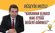 """""""KARAMAN ELMASI HAK ETTİĞİ DEĞERİ GÖRMELİ"""""""