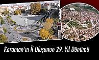 Karaman'ın İl Oluşunun 29. Yıl Dönümü