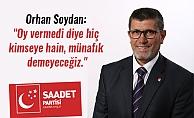 """Orhan Soydan: """"Oy vermedi diye hiç kimseye hain, münafık demeyeceğiz."""""""