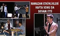 RAMAZAN ETKİNLİKLERİ HAFTA SONU DA DEVAM ETTİ