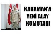 KARAMAN'A YENİ ALAY KOMUTANI