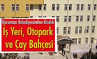 Karaman Belediyesinden Kiralık İş Yeri, Otopark ve Çay Bahçesi