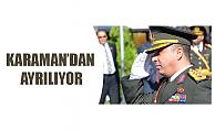 KARAMAN'DAN AYRILIYOR