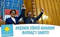 AKŞENER ZÜHTÜ BAHADIR BAYRAÇ'I TANITTI