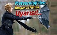 Meteorolojiden Son Dakika Kuvvetli Rüzgar ve Fırtına Uyarısı!