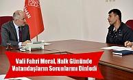 Vali Fahri Meral, Halk Gününde Vatandaşların Sorunlarını Dinledi