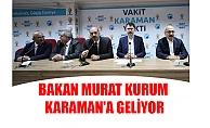 BAKAN MURAT KURUM KARAMAN'A GELİYOR
