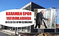 KARAMAN SPOR YATIRIMLARINDA 81 İL DE İLK 10'UN İÇERİSİNDE
