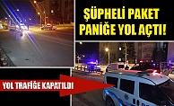 ŞÜPHELİ PAKET PANİĞE YOL AÇTI!