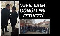 VEKİL ESER GÖNÜLLERİ FETHETTİ