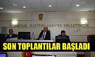 SON TOPLANTILAR BAŞLADI