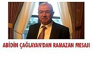 ABİDİN ÇAĞLAYAN'DAN RAMAZAN MESAJI
