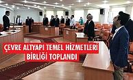 ÇEVRE ALTYAPI TEMEL HİZMETLERİ BİRLİĞİ TOPLANDI