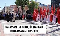 KARAMAN'DA GENÇLİK HAFTASI KUTLAMALARI BAŞLADI