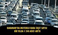 KARAMAN'DA MOTORLU KARA TAŞIT SAYISI BİR YILDA 1 240 ADET ARTTI