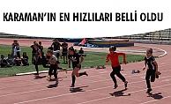 KARAMAN'IN EN HIZLILARI BELLİ OLDU