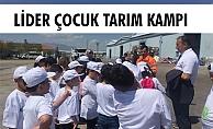 LİDER ÇOCUK TARIM KAMPI