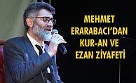 MEHMET ERARABACI'DAN KUR-AN VE EZAN ZİYAFETİ