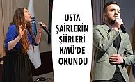 USTA ŞAİRLERİN ŞİİRLERİ KMÜ'DE OKUNDU