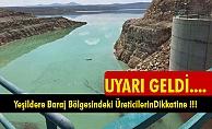Yeşildere Baraj Bölgesindeki ÜreticilerinDikkatine !!!