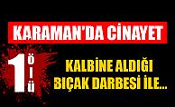 KARAMAN#039;DA CİNAYET! 1 ÖLÜ