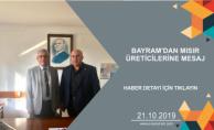 BAYRAM'DAN MISIR ÜRETİCİLERİNE MESAJ