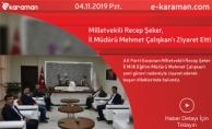 Milletvekili Recep Şeker, İl Müdürü Mehmet Çalışkan'ı Ziyaret Etti