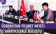 ÖZBEKİSTAN TİCARET HEYETİ KARAMAN'DA SANAYİCİLERLE BULUŞTU